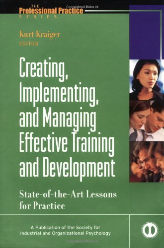 Creating, Implementing, and Managing Effective Training and Development State-of-the-Art Lessons for Practice  2002 edition cover