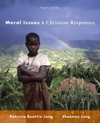 Moral Issues and Christian Responses  8th 2012 (Revised) edition cover