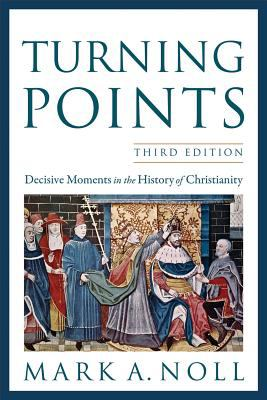 Turning Points Decisive Moments in the History of Christianity 3rd 2012 edition cover
