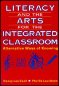Literacy and the Arts for the Integrated Classroom Alternative Ways of Knowing 1st 1994 edition cover