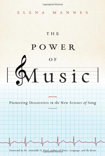 Power of Music Pioneering Discoveries in the New Science of Song  2011 edition cover