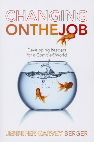 Changing on the Job Developing Leaders for a Complex World  2011 edition cover