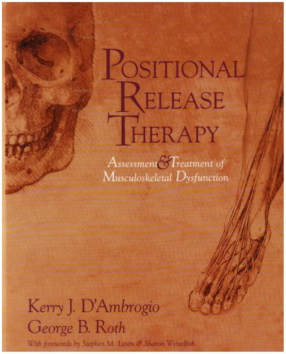 Positional Release Therapy Assessment and Treatment of Musculoskeletal Dysfunction N/A edition cover