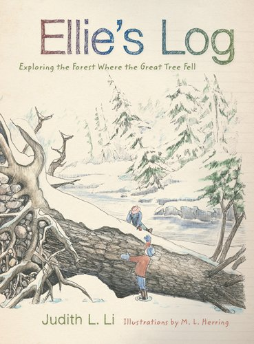 Ellie's Log Exploring the Forest Where the Great Tree Fell  2013 edition cover