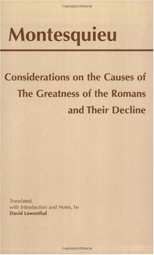 Considerations on the Causes of the Greatness of the Romans and Their Decline  2nd 1999 (Reprint) edition cover