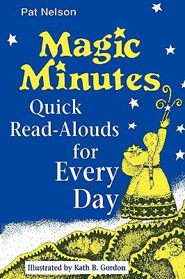 Magic Minutes Quick Read-Alouds for Every Day N/A 9780872879966 Front Cover