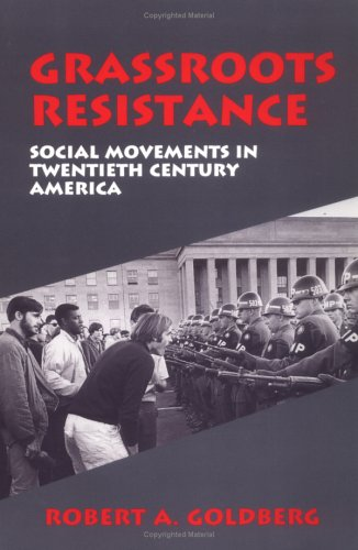 Grassroots Resistance Social Movements in Twentieth Century America N/A edition cover