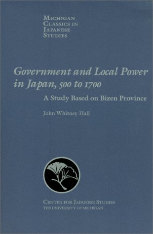 Government and Local Power in Japan A Study Based on Bizen Province N/A edition cover