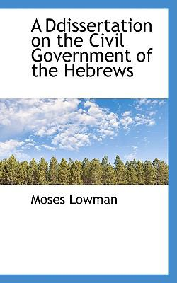 Ddissertation on the Civil Government of the Hebrews  2009 9781110174966 Front Cover