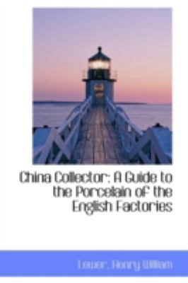 China Collector A Guide to the Porcelain of the English Factories N/A edition cover