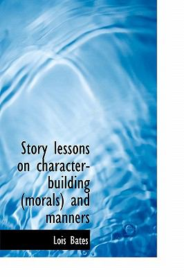 Story Lessons on Character-Building and Manners N/A 9781113904966 Front Cover