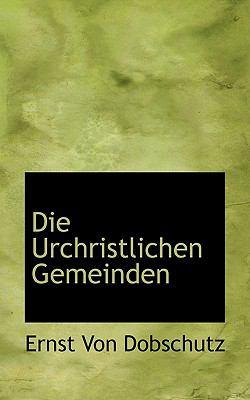 Die Urchristlichen Gemeinden  N/A 9781116750966 Front Cover