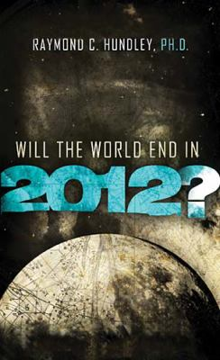 Will the World End In 2012?   2010 9781400202966 Front Cover