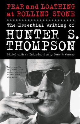 Fear and Loathing at Rolling Stone The Essential Writing of Hunter S. Thompson  2012 edition cover