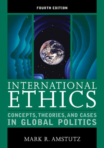 International Ethics Concepts, Theories, and Cases in Global Politics 4th 2013 edition cover