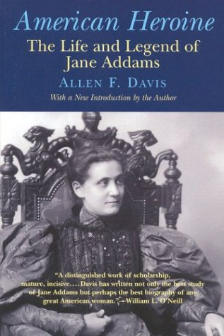 American Heroine The Life and Legend of Jane Adams  2000 edition cover