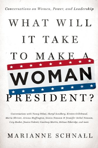 What Will It Take to Make a Woman President? Conversations about Women, Leadership and Power N/A edition cover