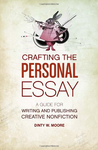 Crafting the Personal Essay A Guide for Writing and Publishing Creative Non-Fiction  2010 edition cover