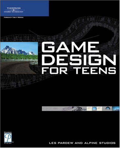 Game Design for Teens   2005 9781592004966 Front Cover