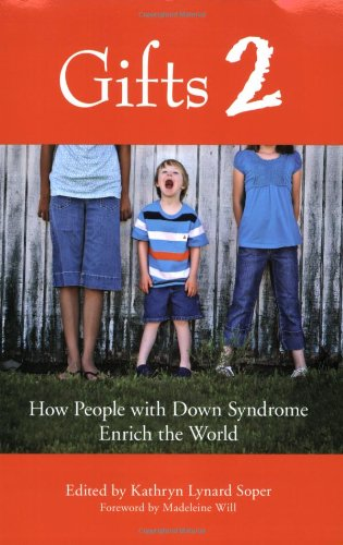 Gifts 2 How People with down Syndrome Enrich the World  2009 edition cover