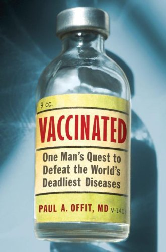 Vaccinated One Man's Quest to Defeat the World's Deadliest Diseases N/A edition cover