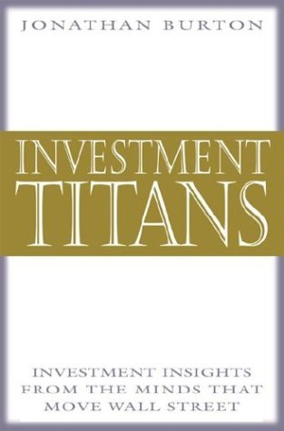 Investment Titans Investment Insights from the Minds that Move Wall Street  2001 9780071354967 Front Cover