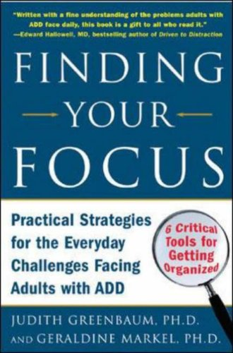 Finding Your Focus Practical Strategies for the Everyday Challenges Facing Adults with ADD  2006 9780071453967 Front Cover