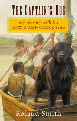 Captain's Dog My Journey with the Lewis and Clark Tribe  2000 edition cover