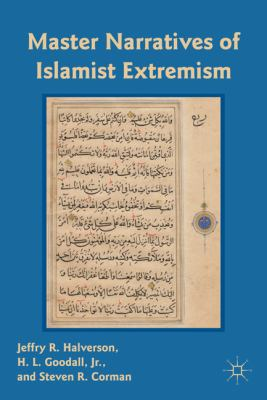 Master Narratives of Islamist Extremism   2011 9780230108967 Front Cover
