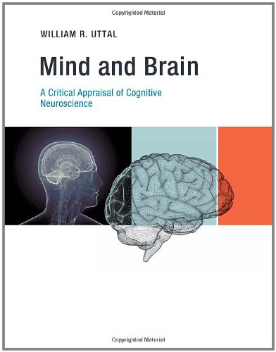 Mind and Brain A Critical Appraisal of Cognitive Neuroscience  2011 9780262015967 Front Cover