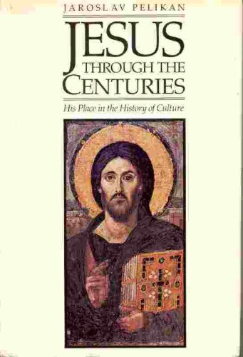 Jesus Through the Centuries : His Place in the History of Culture  1985 edition cover