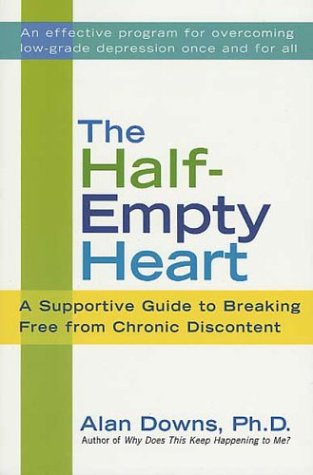 Half-Empty Heart A Supportive Guide to Breaking Free from Chronic Discontent  2003 (Revised) edition cover