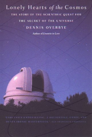 Lonely Hearts of the Cosmos The Story of the Scientific Quest for the Secret of the Universe  1999 edition cover