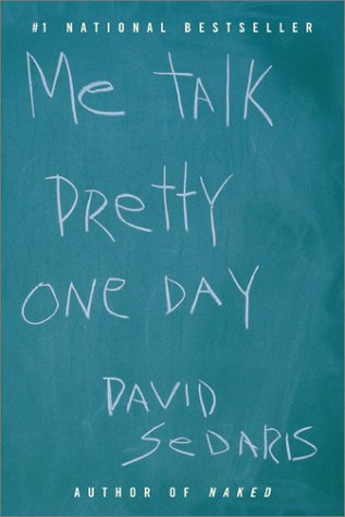 Me Talk Pretty One Day   2000 (Reprint) 9780316776967 Front Cover