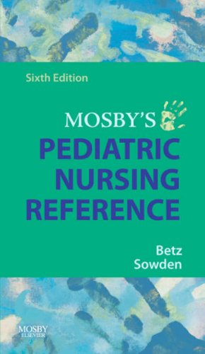 Mosby's Pediatric Nursing Reference  6th 2007 (Revised) edition cover