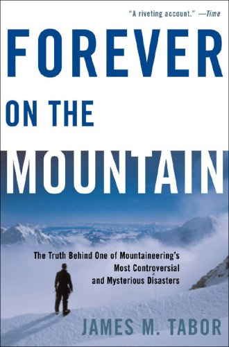 Forever on the Mountain The Truth Behind One of Mountaineering's Most Controversial and Mysterious Disasters N/A edition cover