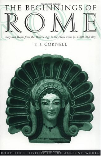 Beginnings of Rome Italy and Rome from the Bronze Age to the Punic Wars C. 1000-264 B. C.  1995 edition cover