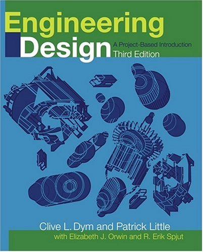 Engineering Design A Project Based Introduction 3rd 2009 edition cover