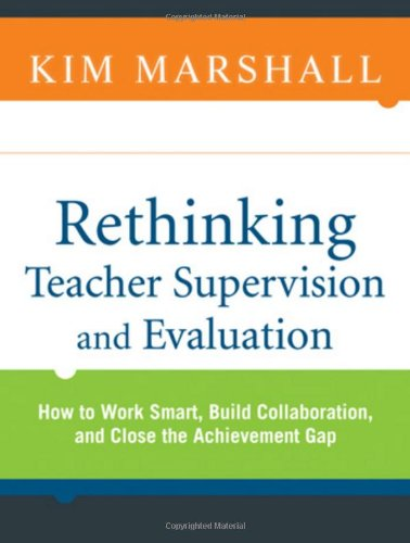 Rethinking Teacher Supervision and Evaluation How to Work Smart, Build Collaboration, and Close the Achievement Gap  2010 edition cover