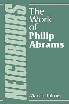 Neighbours The Work of Philip Abrams  1986 9780521312967 Front Cover