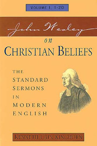 John Wesley on Christian Beliefs The Standard Sermons in Modern English  2002 edition cover