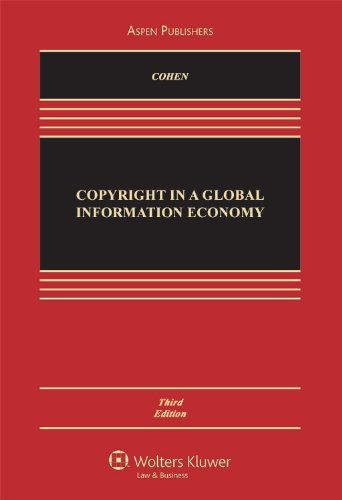 Copyright in a Global Information Economy  3rd 2010 (Revised) edition cover