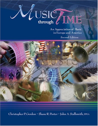 Music Through Time An Appreciation of Music in Europe and America 2nd (Revised) edition cover