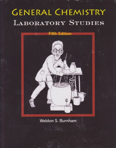 General Chemistry Laboratory Studies  5th (Revised) 9780757582967 Front Cover
