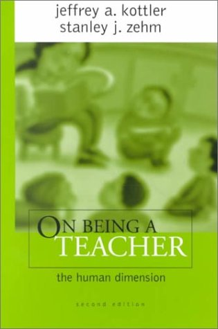 On Being a Teacher The Human Dimension 2nd 2000 9780761976967 Front Cover