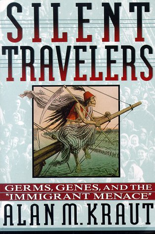 Silent Travelers Germs, Genes, and the Immigrant Menace  1995 edition cover