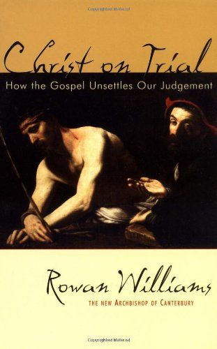 Christ on Trial How the Gospel Unsettles Our Judgement  2003 edition cover