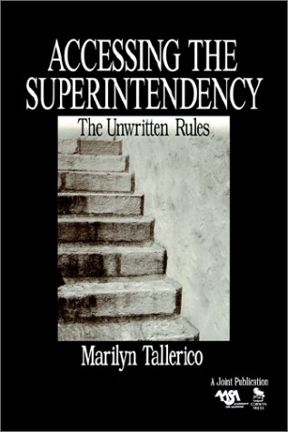 Accessing the Superintendency The Unwritten Rules  1999 edition cover