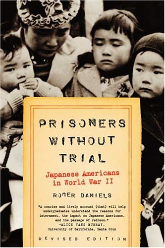 Prisoners Without Trial Japanese Americans in World War II  2004 (Revised) 9780809078967 Front Cover