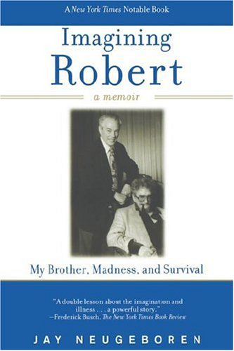 Imagining Robert My Brother, Madness, and Survival - A Memoir  2003 (Revised) edition cover